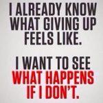 älä anna periksi