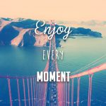Enjoy-Every-Moment-Picture
