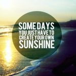 motivational-good-morning-quotes-some-days-you-just-have-to-create